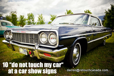 APRIL TEN PLEASE DO NOT TOUCH MY CAR SIGNS THAT YOU WILL - Car show signs