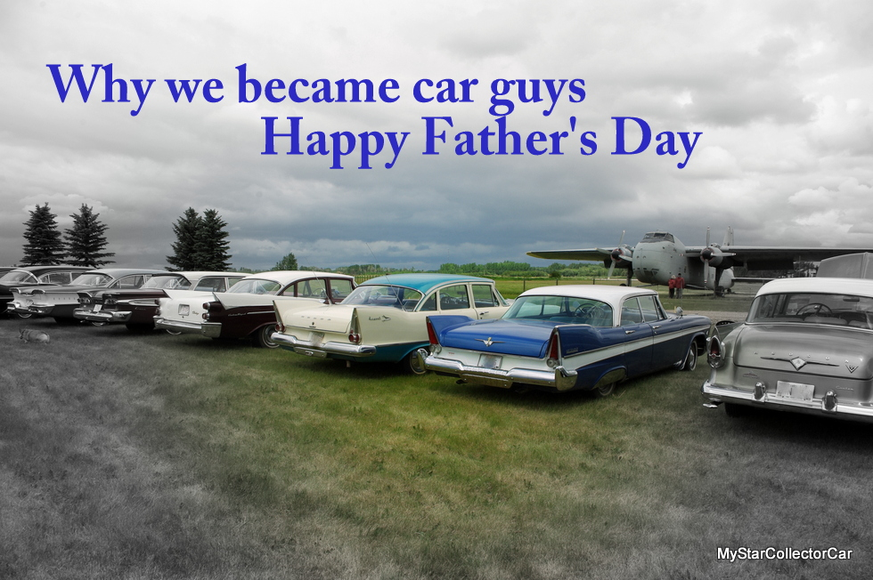 HAPPY FATHER\'S DAY TO THE GUYS WHO MADE US CAR GUYS - MyStarCollectorCar