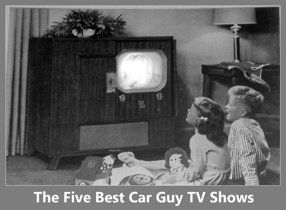 MSCC MARCH 8 FEATURE FIVE FOR FRIDAY: THE FIVE BEST CAR GUY TV SHOWS