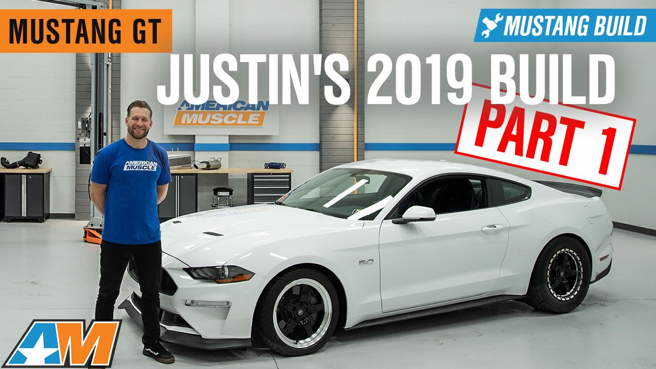 justin s 2019 mustang gt build part 1